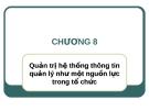 Bài giảng Hệ thống thông tin quản lý: Chương 8 - ThS. Thái Kim Phụng