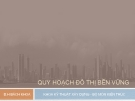 Bài giảng Quy hoạch đô thị bền vững: Chương IV