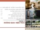 Bài giảng Kiến trúc dân dụng: Chương IV - ThS. Kts Dương Minh Phát