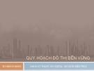 Bài giảng Quy hoạch đô thị bền vững: Chương III