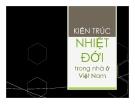 Thuyết trình Kiến trúc nhiệt đới trong nhà ở Việt Nam