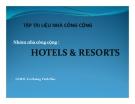 Thuyết trình Tập tài liệu nhà công cộng: Hotels & Resorts