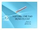 Bài thuyết trình: Vật liệu chế tạo dụng cụ cắt - Hồ Minh Việt