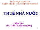 Bài giảng Thuế nhà nước: Chương 6 - ThS. Trần Thị Quỳnh Hương