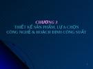 Bài giảng Quản trị sản xuất và tác nghiệp: Chương 3 - GV. Trương Thị Hương Xuân