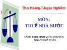 Bài giảng Thuế nhà nước: Chương 3 - ThS. Hoàng T.Ngọc Nghiêm