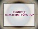Bài giảng Quản trị sản xuất và tác nghiệp: Chương 6 - GV. Trương Thị Hương Xuân