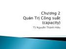 Bài giảng Quản trị tác nghiệp: Chương 2 - TS. Nguyễn Thành Hiếu
