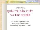 Bài giảng Quản trị sản xuất và tác nghiệp: Chương 1 - GV. Trương Thị Hương Xuân