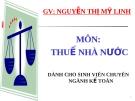 Bài giảng Thuế nhà nước: Chương 4 - ThS. Hoàng T.Ngọc Nghiêm