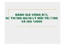 Thuyết trình: Đánh giá vòng đời, hệ thống quản lý môi trường và ISO 14000