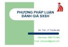Bài giảng Phương pháp luận đánh giá SXSH - ThS. Lý Thuận An