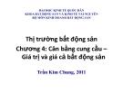 Bài giảng Thị trường bất động sản: Chương 4 - Trần Kim Chung