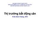 Bài giảng Thị trường bất động sản: Chương 2 - Trần Kim Chung