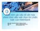 Tiểu luận: Phân tích các yếu tố văn hóa chính thúc đẩy việc thực thi chiến lược của Vietinbank