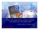Tiểu luận: Thay đổi chính sách lương thưởng tạo động lực cho nhân viên Công ty Dệt Kim Thăng Long