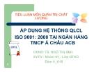 Tiểu luận: Áp dụng quản lý chất lượng ISO 9001: 2000 tại ngân hàng TMCP Á Châu ACB