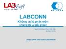 Bài thuyết trình: Labconn - Không chỉ là phần mềm, chúng tôi là giải pháp