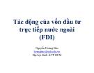 Bài giảng Tác động của vốn đầu tư trực tiếp nước ngoài (FDI) - Nguyễn Hoàng Bảo
