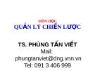 Bài giảng Quản lý chiến lược: Phần 1 - TS. Phùng Tấn Việt