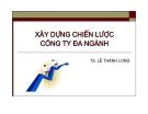 Bài giảng Quản lý chiến lược: Chương 6 - TS. Lê Thành Long