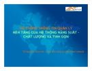 Bài giảng Hệ thống thông tin quản lý nền tảng của hệ thống năng suất chất lượng và tinh gọn - TS Nguyễn Minh Hà