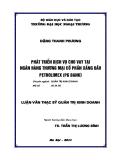 Luận văn Thạc sĩ Quản trị kinh doanh: Phát triển dịch vụ cho vay tại ngân hàng thương mại cổ phần xăng dầu Petrolimex (PG Bank)