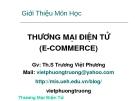 Bài giảng Thương mại điện tử: Giới thiệu môn học - ThS. Trương Việt Phương