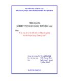 Tiểu luận Nghiệp vụ ngân hàng thương mại: Cho vay kích cầu đối với các doanh nghiệp của các ngân hàng thương mại