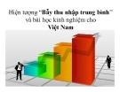 """Tiểu luận: Hiện tượng """"Bẫy thu nhập trung bình'' và bài học kinh nghiệm cho Việt Nam"""