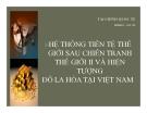 Tiểu luận: Hệ thống tiền tệ thế giới sau chiến tranh thế giới II và hiện tượng đô la hóa tại Việt Nam