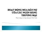 Tiểu luận: Hoạt động mua bán nợ của các ngân hàng thương mại - Thực trạng và ứng dụng tại Việt Nam