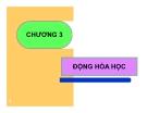 Bài giảng Hóa lý: Chương 3 - GV. Nguyễn Trọng Tăng