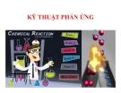 Bài giảng Kỹ thuật phản ứng - Chương 1: Khái niệm mở đầu