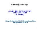 Giới thiệu Quản trị ngân hàng thương mại - PGS.TS. Trương Quang Thông
