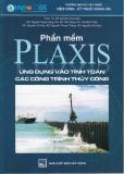 Ebook Phần mềm Plaxis ứng dụng vào tính toán các công trình thủy công - NXB Xây dựng