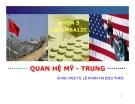 Bài thuyết trình Tài chính quốc tế: Quan hệ Mỹ - Trung