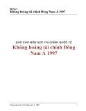 Báo cáo môn học Tài chính quốc tế: Khủng hoảng tài chính Đông Nam Á 1997