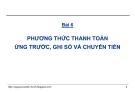 Bài giảng Thanh toán quốc tế trong ngoại thương: Bài 6 - GS.TS. Nguyễn Văn Tiến