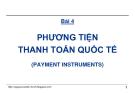 Bài giảng Thanh toán quốc tế trong ngoại thương: Bài 4 - GS.TS. Nguyễn Văn Tiến