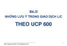 Bài giảng Thanh toán quốc tế trong ngoại thương: Bài 10 - GS.TS. Nguyễn Văn Tiến