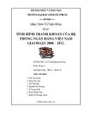 Tiểu luận: Tình hình thanh khoản của hệ thống ngân hàng Việt Nam giai đoạn 2008 – 2012