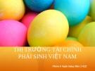 Thuyết trình: Thị trường tài chính phái sinh Việt Nam