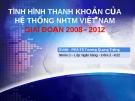 Thuyết trình: Tình hình thanh khoản của hệ thống ngân hàng thương mại Việt Nam giai đoạn 2008 - 2012