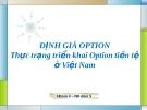 Thuyết trình: Định giá Option. Thực trạng triển khai Option tiền tệ ở Việt Nam