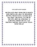 SKKN: Hướng dẫn học sinh chuẩn bị bài mới thông qua bộ câu hỏi định hướng nhằm nâng cao kết quả dạy học chương I - Cơ chế di truyền, biến dị - Sinh học 12 (chương trình chuẩn)  tại trường THPTBC Trần Quốc Toản- Ninh Thuận