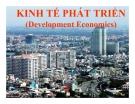 Bài giảng Kinh tế phát triển: Chương 1 - TS. Lê Ngọc Uyên
