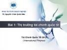 Bài giảng Tài chính quốc tế: Bài 1 - TS. Nguyễn Khắc Quốc Bảo