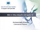Bài giảng Tài chính quốc tế: Bài 2 - TS. Nguyễn Khắc Quốc Bảo