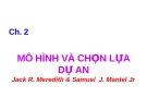 Bài giảng Quản lý dự án: Chương 2 - TS. Phùng Tấn Việt